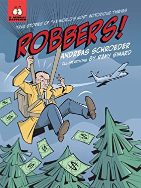 Robbers!: True Stories of the World's Most Notorious Thieves 9781554514410