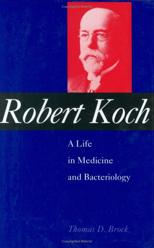 Robert Koch: A Life in Medicine and Bacteriology 9781555811433