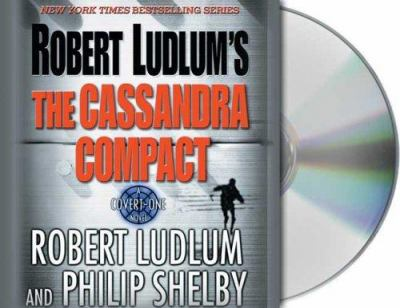 Robert Ludlum's the Cassandra Compact: A Covert-One Novel 9781559276603