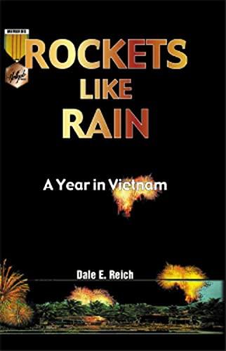 Rockets Like Rain: A Year in Vietnam 9781555716158