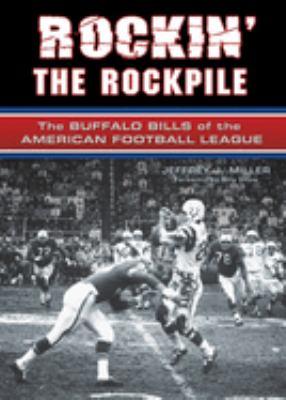 Rockin' the Rockpile: The Buffalo Bills of the American Football League 9781550227970