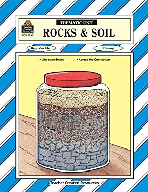 Rocks & Soil Thematic Unit 9781557342652