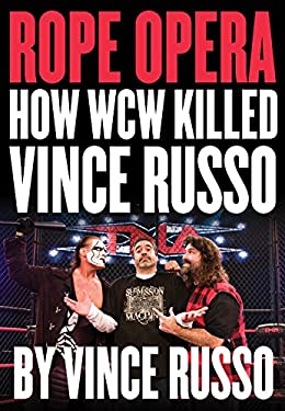 Rope Opera: How WCW Killed Vince Russo 9781550228687