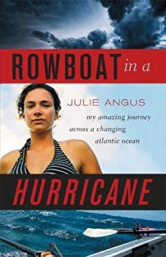 Rowboat in a Hurricane: My Amazing Journey Across a Changing Atlantic Ocean 9781553653370