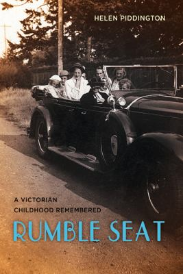 Rumble Seat: A Victorian Childhood Remembered 9781550175066