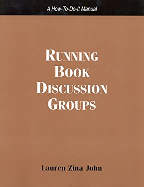 Running Book Discussion Groups: A How-To-Do-It Manual 9781555705428