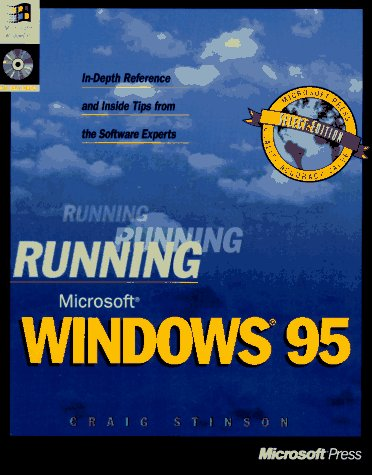 Running Microsoft Windows 95: In-Depth Reference and Inside Tips from the Software Experts [With *] 9781556156748