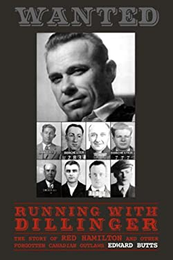 Running with Dillinger: The Story of Red Hamilton and Other Forgotten Canadian Outlaws 9781550026832