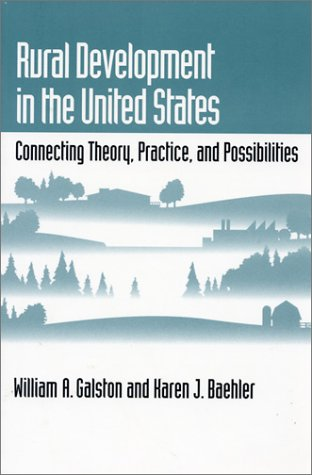 Rural Development in the United States Rural Development in the United States Rural Development in the United States: Connecting Theory, Practice, and 9781559633260