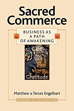 Sacred Commerce: Business as a Path of Awakening 9781556437298