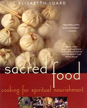 Sacred Food: Cooking for Spiritual Nourishment 9781556525308