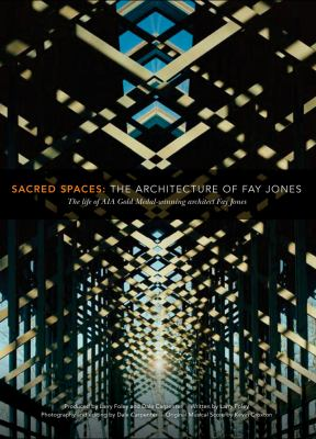 Sacred Spaces: The Architecture of Fay Jones: The Life of Aia Gold Medal-Winning Architect Fay Jones 9781557289384