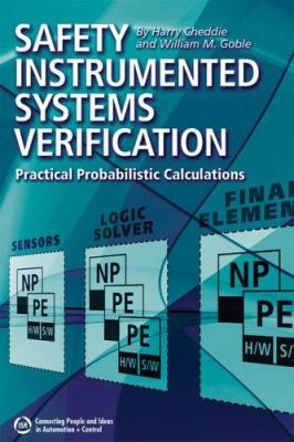 Safety Instrumented Systems Verification: Practical Probabilistic Calculations 9781556179099