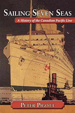 Sailing Seven Seas: A History of the Canadian Pacific Line 9781554887651