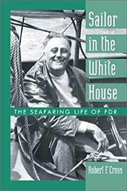 Sailor in the White House: The Seafaring Life of FDR 9781557503183