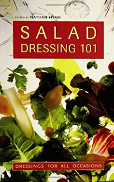 Salad Dressings 101: Dressing for All Occasions 9781552855249