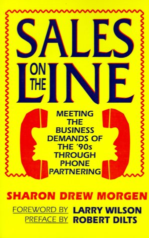 Sales on the Line: Meeting the Business Demands of the '90s Through Phone Partnering 9781555520472