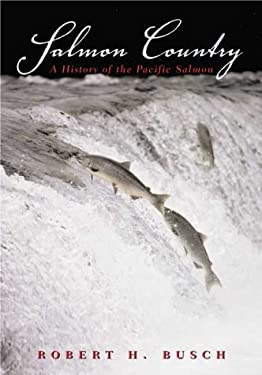 Salmon Country: A History of the Pacific Salmon 9781552631621