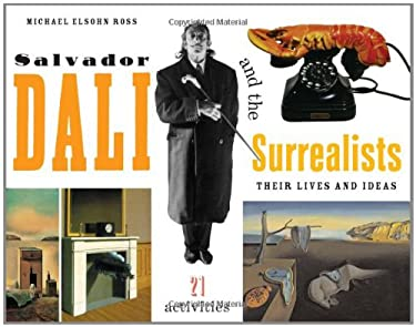 Salvador Dali and the Surrealists: Their Lives and Ideas, 21 Activities 9781556524790