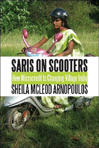 Saris on Scooters: How Microcredit Is Changing Village India 9781554887224