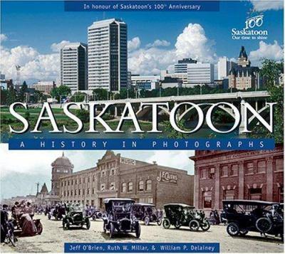 Saskatoon: A History in Photographs 9781550503364