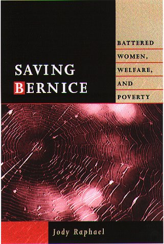 Saving Bernice: Battered Women, Welfare, and Poverty 9781555534387