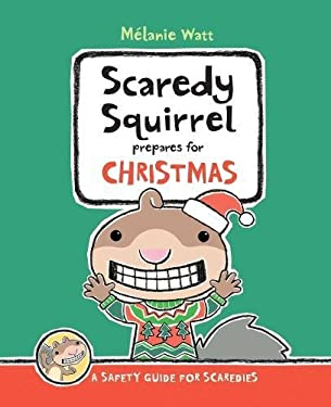 Scaredy Squirrel Prepares for Christmas: A Safety Guide for Scaredies 9781554534692