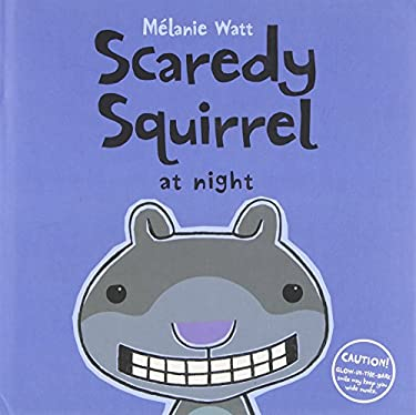 Scaredy Squirrel at Night 9781554532889