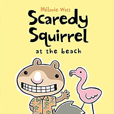 Scaredy Squirrel at the Beach 9781554532254