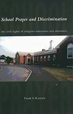 School Prayer and Discrimination: The Civil Rights of Religious Minorities and Dissenters 9781555533922