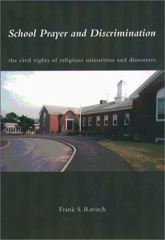 School Prayer and Discrimination: The Civil Rights of Religious Minorities and Dissenters 9781555534776
