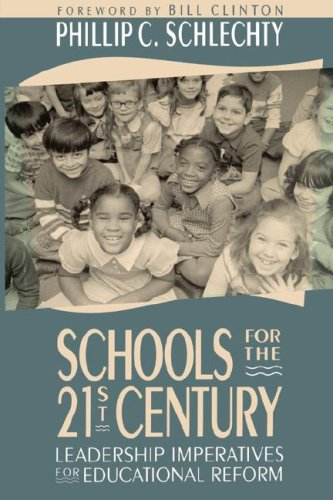 Schools for the 21st Century: Leadership Imperatives for Educational Reform 9781555423667