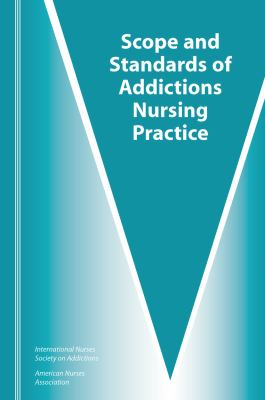 Scope and Standards of Addictions Nursing Practice 9781558102187