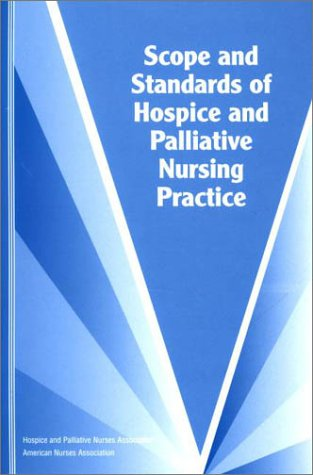 Scope and Standards of Hospice and Palliative Nursing Practice 9781558102071