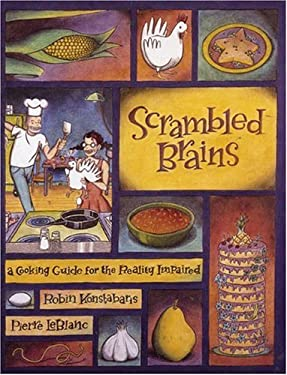 Scrambled Brains: A Cooking Guide for the Reality Impaired 9781551520421