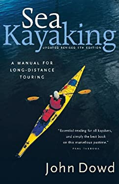 Sea Kayaking: A Manual for Long-Distance Touring 9781550549768