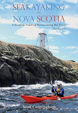 Sea Kayaking Nova Scotia: A Guide to Paddling Routes Along the Coast of Nova Scotia 9781551093178