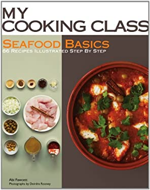 Seafood Basics: 86 Recipes Illustrated Step by Step 9781554079414