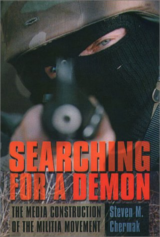 Searching for a Demon: The Media Construction of the Militia Movement 9781555535414