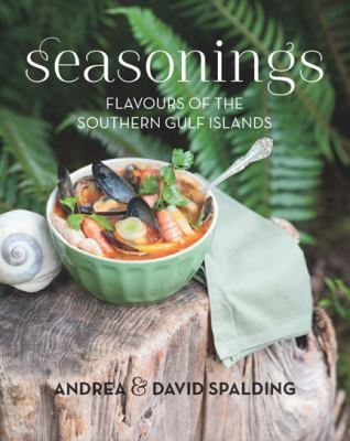 Seasonings: Flavours of the Southern Gulf Islands 9781550175691