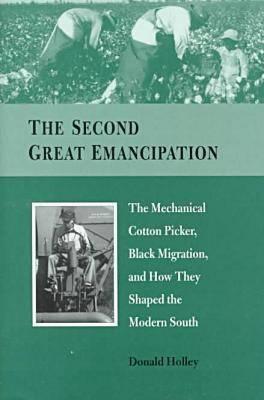 Second Great Emancipation: Mech.Cottonpicker, Black Migration & Modern South 9781557286062