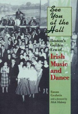 See You at the Hall: Boston's Golden Era of Irish Music and Dance 9781555536107