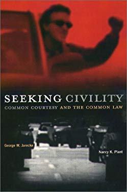 Seeking Civility: Common Courtesy and the Common Law 9781555535766