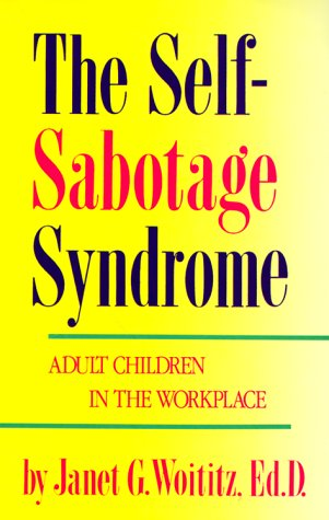 Self-Sabotage Syndrome: Adult Children in the Workplace 9781558740501