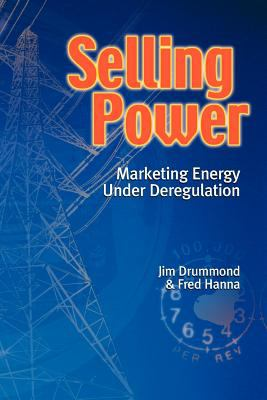 Selling Power - Marketing Energy Under Deregulation 9781552128534