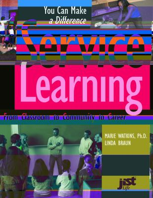 Service-Learning: From Classroom to Community to Career 9781558641501