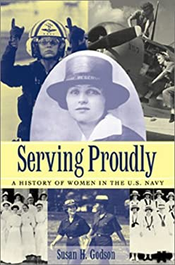 Serving Proudly: A History of Women in the U.S. Navy 9781557503176