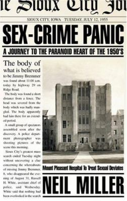 Sex-Crime Panic: A Journey to the Paranoid Heart of the 1950s 9781555836597