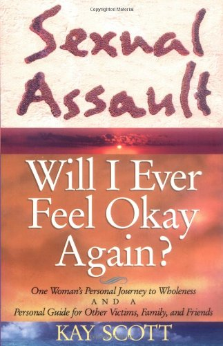 Sexual Assault: Will I Ever Feel Okay Again? 9781556613258