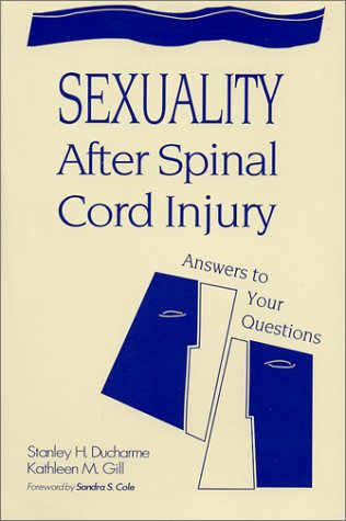 Sexuality After Spinal Cord Injury: Answers to Your Questions 9781557662651